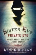 Sister Eve, Private Eye ebook by Lynne Hinton