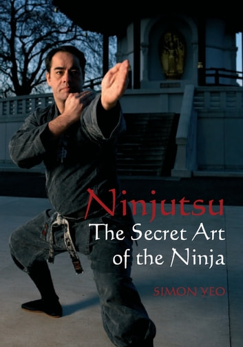 Ninjutsu ebook by simon yeo 9781847973702 rakuten kobo ninjutsu the secret art of the ninja ebook by simon yeo fandeluxe Choice Image