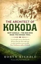 The Architect of Kokoda ebook by Robyn Kienzle