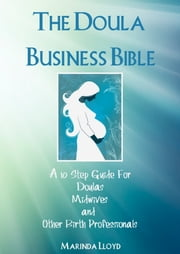 The Doula Business Bible ebook by Marinda Lloyd