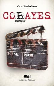 Cobayes, Benoit ebook by Carl Rocheleau