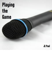 Playing the Game ebook by JL Paul