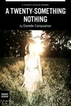 A Twenty-Something Nothing ebook by Danielle Campoamor