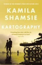 Kartography ebook by Kamila Shamsie