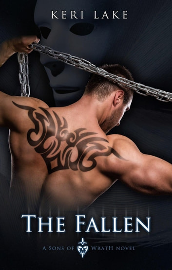 The Fallen (A Sons of Wrath Novel) - Sons of Wrath ebook by Keri Lake