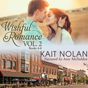 Wishful Romance: Volume 2 - Small Town Southern Romance audiobook by Kait Nolan