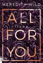 All for You - Liebe ebook by Meredith Wild, Stefanie Zeller