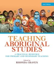 Teaching Aboriginal Studies - A practical resource for primary and secondary teaching ebook by Rhonda Craven