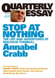 Quarterly Essay 34 Stop at Nothing - The Life and Adventures of Malcolm Turnbull ebook by Annabel Crabb