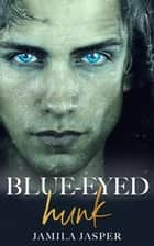 Blue-Eyed Hunk: BWWM Romance Novel ebook by Jamila Jasper
