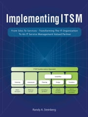 Implementing ITSM - From Silos to Services: Transforming the IT Organization to an IT Service Management Valued Partner ebook by Kobo.Web.Store.Products.Fields.ContributorFieldViewModel