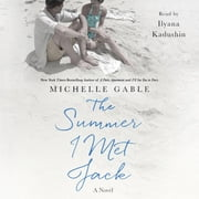 The Summer I Met Jack - A Novel audiobook by Michelle Gable