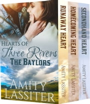 Hearts of Three Rivers: The Baylors: Sweet Western Heat Cowboy Romance Box Set ebook by Amity Lassiter