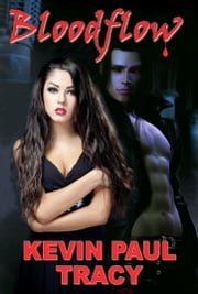 Bloodflow ebook by Kevin Paul Tracy