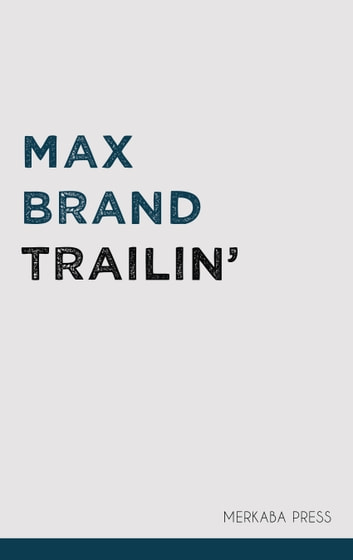Trailin' ebook by Max Brand