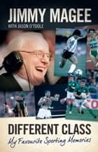 Different Class: My Favourite Sporting Memories ebook by