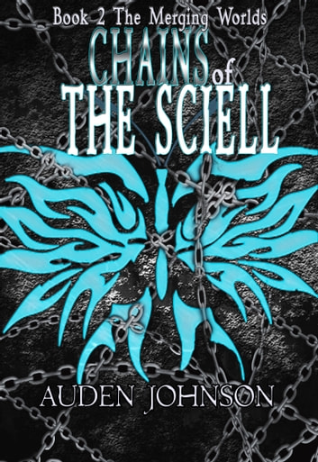 Chains of the Sciell ebook by Auden Johnson