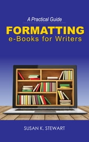 Formatting e-Books for Writers ebook by Susan Stewart