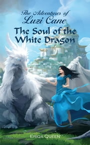 The Soul of the White Dragon ebook by Eriqa Queen, Erik Istrup
