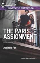 The Paris Assignment ebook by Addison Fox