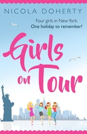 Girls on Tour - A deliciously fun laugh-out-loud summer read ebook by Nicola Doherty