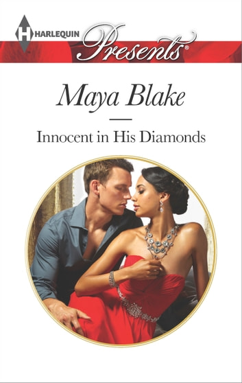 Innocent in His Diamonds - An Emotional and Sensual Romance ebook by Maya Blake
