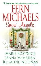 Snow Angels ebook by Fern Michaels,Marie Bostwick,Janna McMahan,Rosalind Noonan