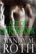 Act of Surrender ebook by Mandy M. Roth