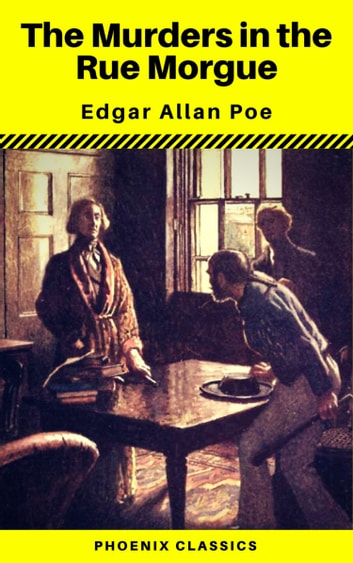 The Murders in the Rue Morgue (Phoenix Classics) ebook by Edgar Allan Poe,Phoenix Classics