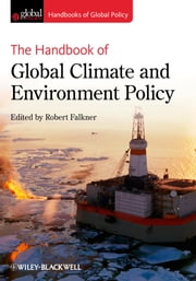 The Handbook of Global Climate and Environment Policy ebook by Robert Falkner