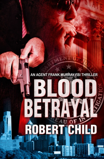 Blood Betrayal ebook by Robert Child