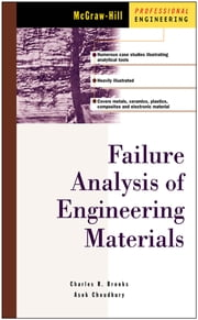 Failure Analysis of Engineering Materials ebook by Charles Brooks,Ashok Choudhury