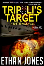 Tripoli's Target (Justin Hall # 2) ebook by Ethan Jones