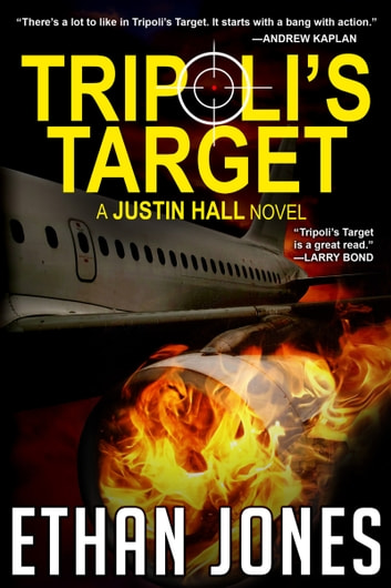 Tripoli's Target: A Justin Hall Spy Thriller - Action, Mystery, International Espionage and Suspense - Book 2 ebook by Ethan Jones