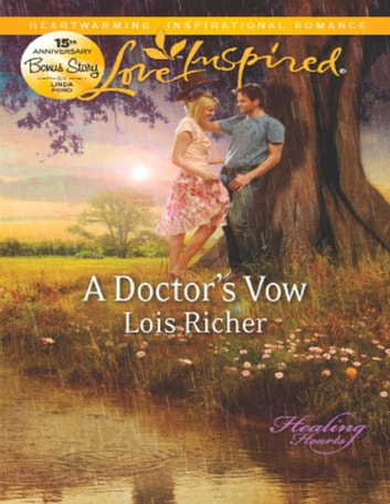 A Doctor's Vow (Mills & Boon Love Inspired) (Healing Hearts, Book 1) ebook by Lois Richer
