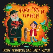 A Sack Full of Feathers ebook by Debby Waldman,Cindy Revell