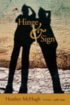 Hinge & Sign - Poems, 1968–1993 ebook by Heather McHugh