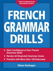 French Grammar Drills ebook by Kurbegov, Eliane