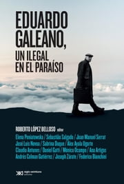Eduardo Galeano, un ilegal en el paraíso ebook by Kobo.Web.Store.Products.Fields.ContributorFieldViewModel