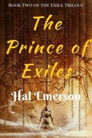 The Prince of Exiles ebook by Hal Emerson