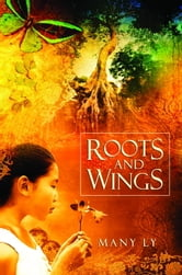 Roots and Wings ebook by Many Ly