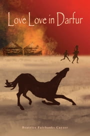 Love Love in Darfur ebook by Beatrice Fairbanks Cayzer