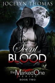 A Scent Of Blood - The Marked One, #2 ebook by Jocelyn Thomas