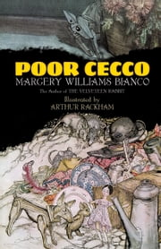 Poor Cecco ebook by Margery Williams Bianco,Arthur Rackham
