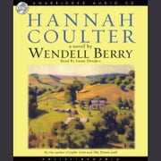 Hannah Coulter - A Novel audiobook by Wendell Berry