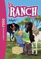 Le Ranch 31 - Adopté ! ebook by Télé Images Kids