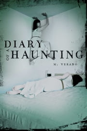 Diary of a Haunting ebook by M. Verano