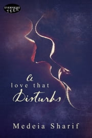 A Love that Disturbs ebook by Medeia Sharif