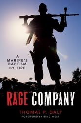 Rage Company - A Marine's Baptism By Fire ebook by Thomas P. Daly