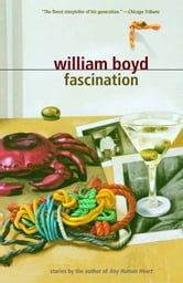 Fascination - Stories ebook by William Boyd